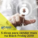 como se preparar para a Black Friday 2019: 5 ações para vender mais
