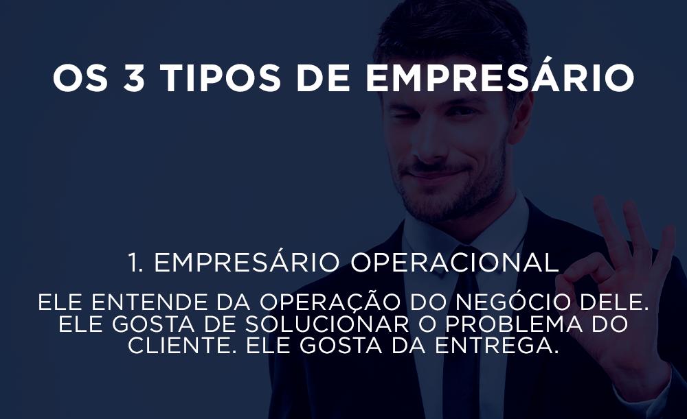 Tipos de Empresário Operacional